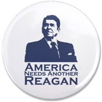 America Needs Another Reagan Button