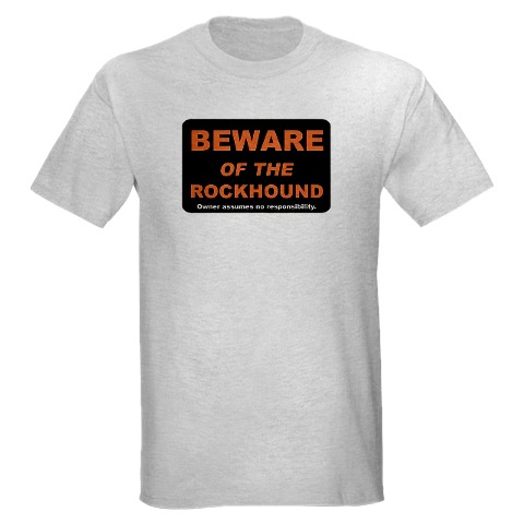 Beware of the Rockhound T-shirt